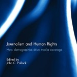 Journalism and Human Rights:  How Demographics Drive Coverage